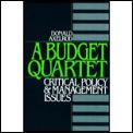 A Budget Quartet: Critical Policy & Management Issues