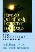 Have An Out Of Body Experience In 30 Day