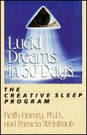 Lucid Dreams in 30 Days: The Creative Sleep Program (30-Day Higher Consciousness) Cover