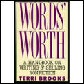 Words Worth A Handbook On Writing & Selling