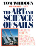 The Art and Science of Sails: A Guide to Modern Materials, Construction, Aerodynamics, Upkeep, and Use