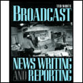 Broadcast News Writing & Reporting
