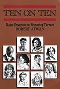 Ten on Ten Major Essayists on Recurring Themes