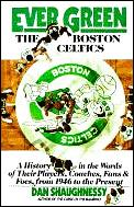 Ever Green The Boston Celtics A History
