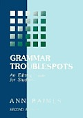 Grammar Troublespots 2ND Edition an Editing Guide F