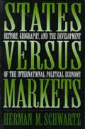 States vs. Markets: History, Geography, & the Development of the International Political Economy