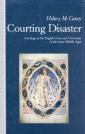 Courting Disaster: Astrology at the English Court & University in the Later Middle Ages