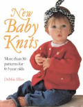 New Baby Knits More Than 30 Patterns For