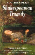 Shakespearean Tragedy Thrid Edition Lectures on Hamlet Othello King Lear & Macbeth