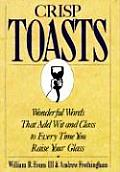 Crisp Toasts Wonderful Words That Add Wit & Class to Every Time You Raise Your Glass