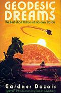 Geodesic Dreams: The Best Short Fiction Of Gardner Dozois by Gardner Dozois