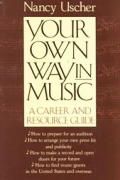 Your Own Way In Music A Career & Resource Guide