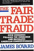 Fair Trade Fraud How Congress Pillages T