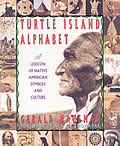 Turtle Island Alphabet: A Lexicon of Native American Symbols & Culture