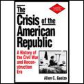 Crisis Of The American Republic A Histor