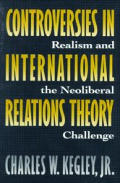 Controversies in International Relations Theory Realism & the Neoliberal Challenge