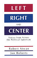 Left Right & Center Voices from Across the Political Spectrum
