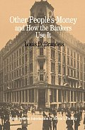 Other People's Money and How Bankers Use It