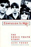 Confusion Is Next: The Sonic Youth Story Cover