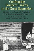 Confronting Southern Poverty in the Great Depression: The Report on Economic Conditions of the South with Related Documents (Bedford Series in History & Culture)