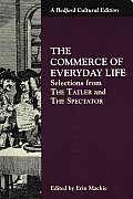 Commerce of Everyday Life Selections from the Tatler & the Spectator