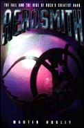 Aerosmith The Fall & The Rise Of Rocks Greatest Band