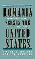 Romania Versus the United States: Diplomacy of the Absurd 1985-1989