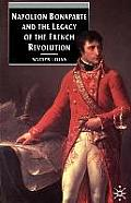 Napoleon Bonaparte & The Legacy Of The French Revolution #1:... by Marty Lyons