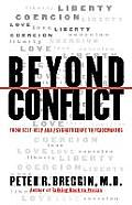 Beyond Conflict: From Self-Help and Psychotherapy to Peacemaking Cover