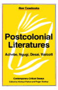 Post-Colonial Literatures: Achebe, Ngugi, Walcott and Desai