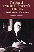 Era of Franklin Delano Roosevelt, 1933-1945 : a Brief History With Documents (00 Edition)