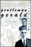 Gentleman Gerald The Crimes & Times Of