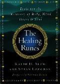 The Healing Runes: Tools for the Recovery of Body, Mind, Heart, and Soul