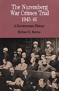 The Nuremburg War Crimes Trial, 1945-46: A Documentary History (Bedford Series in History & Culture)