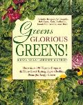 Greens Glorious Greens More Than 140 Ways to Prepare All Those Great Tasting Super Healthy Beautiful Leafy Greens