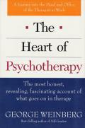 The Heart of Psychotherapy: The Most Honest, Revealing, Fascinating Account of What Goes on in Therapy