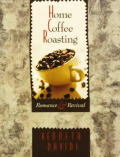Home Coffee Roasting: Romance and Revival Cover