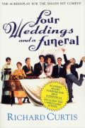 Four Weddings and a Funeral: The Screenplay for the Smash Hit Comedy