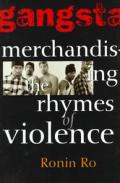 Gangsta Merchandizing the Rhymes of Violence