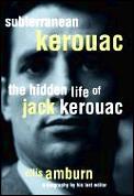 Subterranean Kerouac The Hidden Life