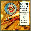 White Eagle Medicine Wheel Native American Wisdom as a Way of Life with 46 Cards