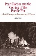 Pearl Harbor and the Coming of the Pacific War: A Brief History With Documents and Essays