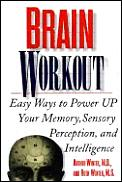 Brain Workout Easy Ways To Power Up Your Memory Sensory Perception & Intelligence