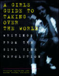 A Girl's Guide to Taking Over the World: Writings from the Girl Zine Revolution Cover