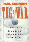 Tug Of War Todays Global Currency Crisis