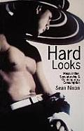 Hard Looks: Masculinities, Spectatorship & Contemporary Consumption