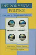 Environmental Politics: Domestic and Global Dimensions