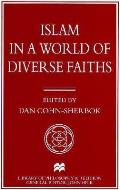 Islam in a World of Diverse Faiths (Library of Philosophy & Religion)