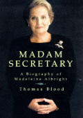 Madam Secretary A Biography Of Madeleine