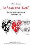 An Anarchist Rabbi: The Life and Teachings of Rudolf Rocker